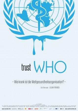 TrustWho - Wie krank ist die Weltgesundheitsorganisation?