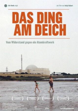 Das Ding am Deich - Vom Widerstand gegen ein Atomkraftwerk
