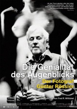 Die Genialität des Augenblicks - Der Fotograf Günter Rössler