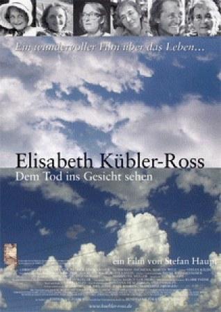 Elisabeth Kübler-Ross - Dem Tod ins Gesicht sehen