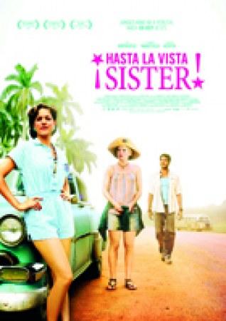 Hasta la vista, Sister!