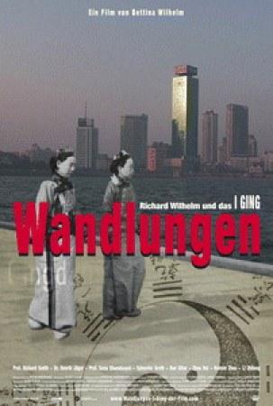 Wandlungen - Richard Wilhelm und das I Ging