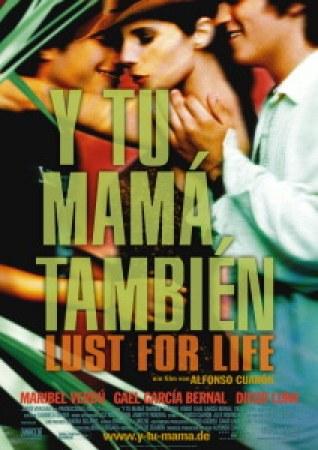 Y tu mamá también - Lust for Life!