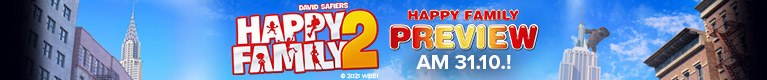 """Am 31.10.: Happy Family-Preview """"Happy Family 2"""""""