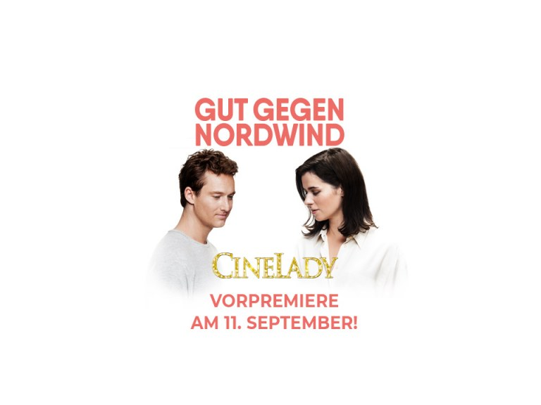 "CineLady Glam Preview: ""Gut gegen Nordwind"""